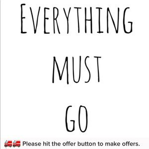 Other - Everything MUST GO! All offers considered.